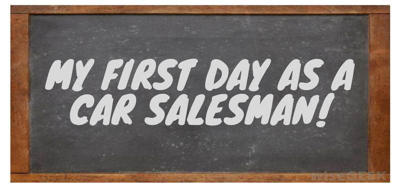 first day as a car salesman