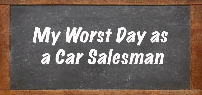 worst day as a car salesman